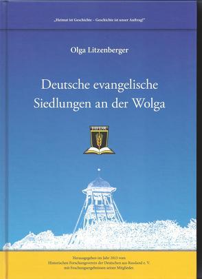 Deutsche evangelische Siedlungen an der Wolga von Herzog,  Johannes, Höringklee,  Paul, Litzenberger,  Olga