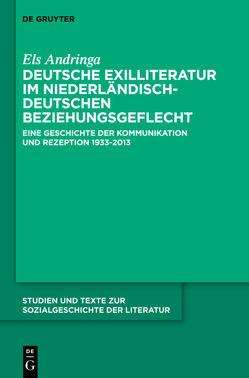 Deutsche Exilliteratur im niederländisch-deutschen Beziehungsgeflecht von Andringa,  Els