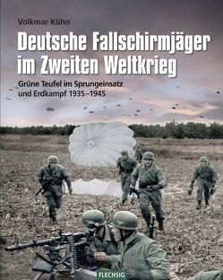 Deutsche Fallschirmjäger im Zweiten Weltkrieg von Kühn,  Volkmar