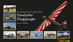 Deutsche Flugzeugklassiker von Cohausz,  Peter W