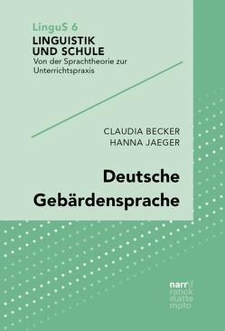 Deutsche Gebärdensprache von Becker,  Claudia, Jaeger,  Hanna