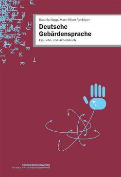 Deutsche Gebärdensprache von Happ,  Daniela, Vorköper,  Marc-Oliver