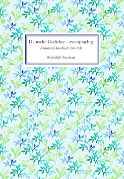 Deutsche Gedichte zweisprachig von Incekan,  Abdullah