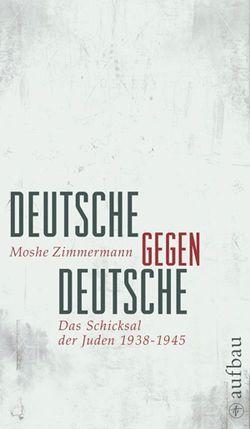 Deutsche gegen Deutsche von Zimmermann,  Moshe