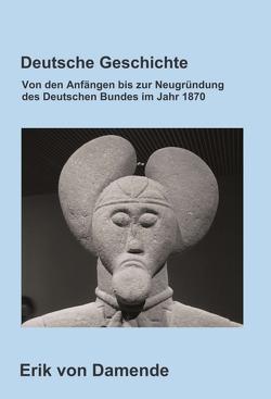 Deutsche Geschichte von von Damende,  Erik