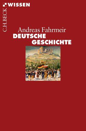 Deutsche Geschichte von Fahrmeir,  Andreas