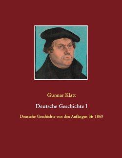Deutsche Geschichte I von Klatt,  Gunnar