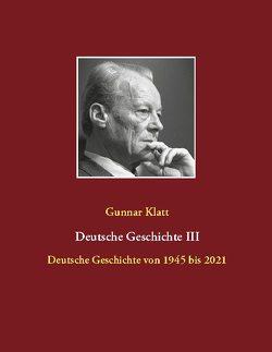 Deutsche Geschichte III von Klatt,  Gunnar