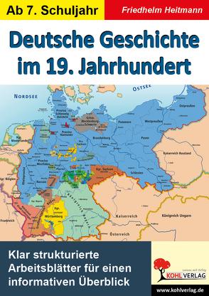 Deutsche Geschichte im 19. Jahrhundert von Heitmann,  Friedhelm