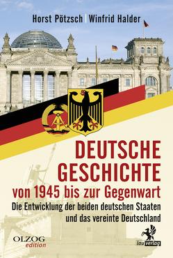 Deutsche Geschichte von 1945 bis zur Gegenwart von Halder,  Winfrid, Pötzsch,  Horst