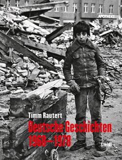 Deutsche Geschichten 1968–1978 von Rautert,  Timm
