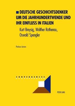 Deutsche Geschichtsdenker um die Jahrhundertwende und ihr Einfluß in Italien von Azzaro,  Pierluca
