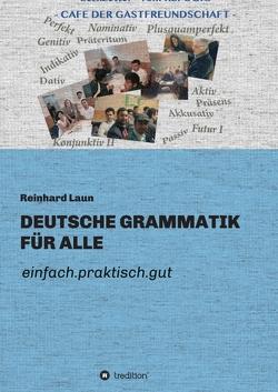 DEUTSCHE GRAMMATIK FÜR ALLE von Laun,  Reinhard