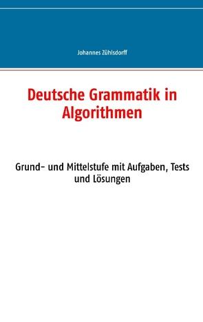 Deutsche Grammatik in Algorithmen von Zühlsdorff,  Johannes