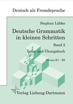 Deutsche Grammatik in kleinen Schritten 2 von Lübke,  Stephan