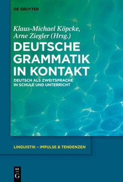 Deutsche Grammatik in Kontakt von Köpcke,  Klaus-Michael, Ziegler,  Arne