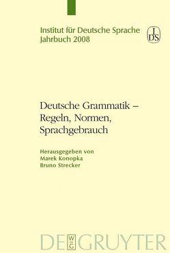 Deutsche Grammatik – Regeln, Normen, Sprachgebrauch von Konopka,  Marek, Strecker,  Bruno