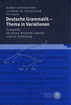 Deutsche Grammatik – Thema in Variationen von Donhauser,  Karin, Eichinger,  Ludwig M