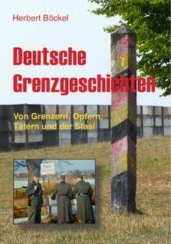 Deutsche Grenzgeschichten von Böckel,  Herbert