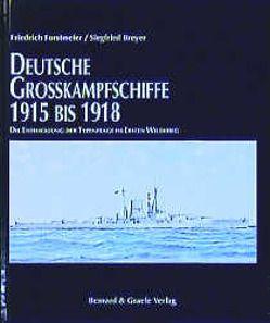 Deutsche Grosskampfschiffe 1915-1918 von Breyer,  Siegfried, Forstmeier,  Friedrich