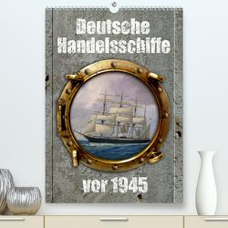 Deutsche Handelsschiffe vor 1945 (Premium, hochwertiger DIN A2 Wandkalender 2021, Kunstdruck in Hochglanz) von Hudak,  Hans-Stefan
