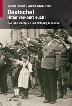Deutsche! Hitler verkauft euch! von Pallaver,  Günther, Steinacher,  Gerald, Steurer,  Leopold, Verdorfer,  Martha