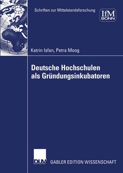 Deutsche Hochschulen als Gründungsinkubatoren von Grzeskowiak,  Katrin, Isfan,  Katrin, Moog,  Petra, Wolff,  Karin
