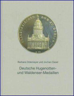 Deutsche Hugenotten- und Waldensermedaillen von Desel,  Jochen, Dölemeyer,  Barbara