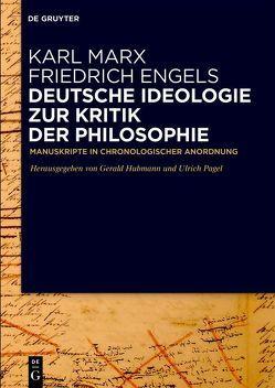 Deutsche Ideologie. Zur Kritik der Philosophie von Engels,  Friedrich, Hubmann,  Gerald, Marx,  Karl, Pagel,  Ulrich