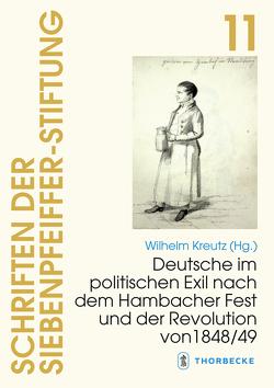 Deutsche im politischen Exil nach dem Hambacher Fest und der Revolution von 1848/49 von Kreutz,  Wilhelm