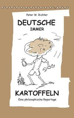 Deutsche immer Kartoffeln von Richter,  Peter Werner