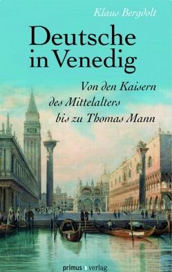 Deutsche in Venedig von Bergdolt,  Klaus