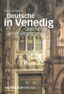 Deutsche in Venedig von Bergdolt,  Klaus, Susemihl,  Annik