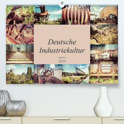 Deutsche Industriekultur (Premium, hochwertiger DIN A2 Wandkalender 2020, Kunstdruck in Hochglanz) von Ott,  Anja