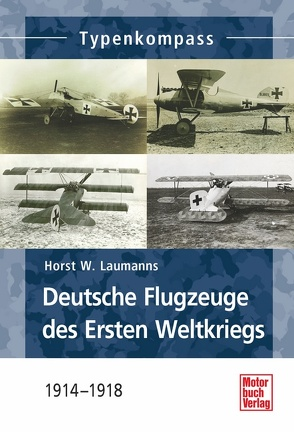 Deutsche Jagdflugzeuge des Ersten Weltkriegs von Laumanns,  Horst W.