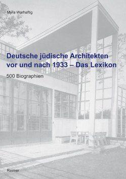 Deutsche jüdische Architekten vor und nach 1933 – Das Lexikon von Warhaftig,  Myra