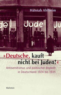 """""""Deutsche, kauft nicht bei Juden!"""" von Ahlheim,  Hannah"""