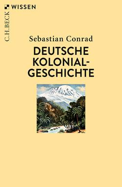 Deutsche Kolonialgeschichte von Conrad,  Sebastian