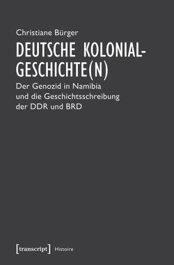 Deutsche Kolonialgeschichte(n) von Bürger,  Christiane