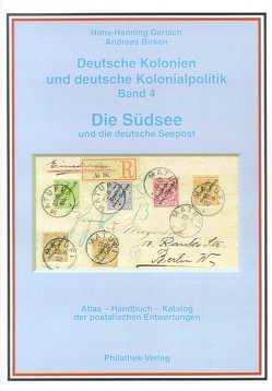 Deutsche Kolonien und deutsche Kolonialpolitik / Die Südsee und die Deutsche Seepost von Bahmann-Afflatet,  Isolde, Birken,  Andreas, Gerlach,  Hans H