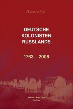 Deutsche Kolonisten Russlands 1763-2006 von Höringklee,  Paul, Prieb,  Alexander, Sacharow,  Sergej