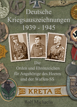 Deutsche Kriegsauszeichnungen 1939–1945 von Michaelis,  Rolf