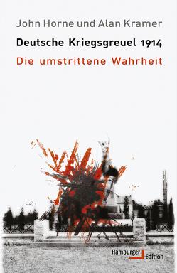 Deutsche Kriegsgreuel 1914 von Horne,  John, Kramer,  Alan, Rennert,  Udo