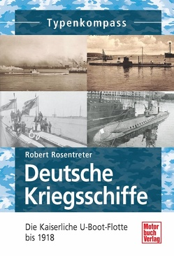 Deutsche Kriegsschiffe von Rosentreter,  Robert