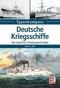Deutsche Kriegsschiffe von Behr,  Volker A.