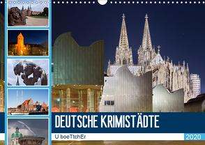 DEUTSCHE KRIMISTÄDTE (Wandkalender 2020 DIN A3 quer) von boeTtchEr,  U