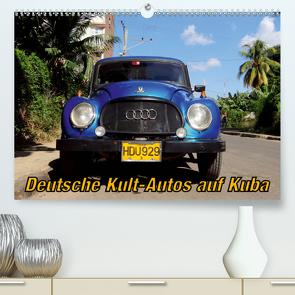 Deutsche Kult-Autos auf Kuba (Premium, hochwertiger DIN A2 Wandkalender 2021, Kunstdruck in Hochglanz) von von Loewis of Menar,  Henning