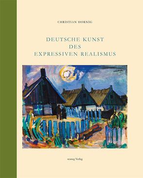 Deutsche Kunst des Expressiven Realismus von Hornig,  Christian