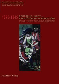 Deutsche Kunst – Französische Perspektiven von Drost,  Julia, Kitschen,  Friederike