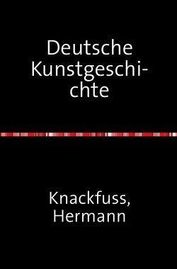 Deutsche Kunstgeschichte von Knackfuß,  Hermann